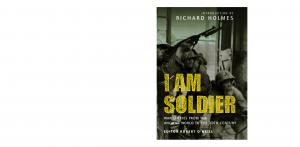 General Military - I am Soldier War stories, from the Ancient World to the 20th Century