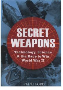 General Military - Secret Weapons Technology, Science and the Race to Win World War II