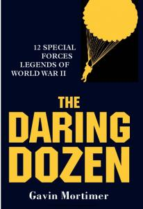 General Military - The Daring Dozen 12 Special Forces Legends of World War II