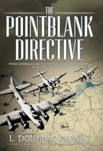 General Military - The Pointblank Directive The Untold Story of the Daring Plan that Saved