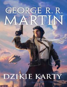 George R R Martin Dzikie karty I