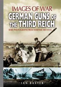 German Guns of the Third Reich 1939-1945 (Images of War)
