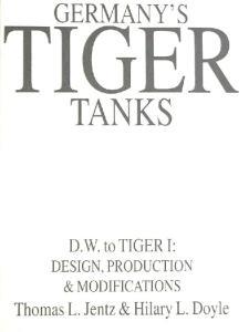 Germanys Tiger Tanks. D.W. to Tiger I