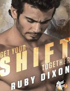 Get Your Shift Together - Ruby Dixon