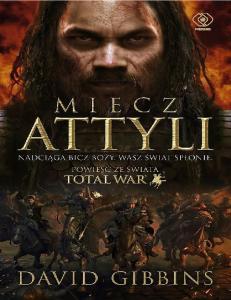Gibbins David - Total War 2 - Miecz Attyli