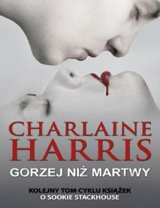 Gorzej niz martwy - Charlaine Harris
