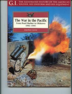 (Greenhill - G.I. Series 006) The War in the Pacific. From Pearl Harbor to Okinawa 1941-19