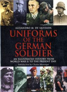 Greenhill - Uniforms of the German Soldier - An Illustrated History from World War II to t