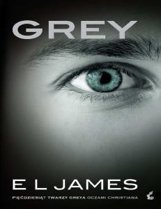 Grey. Piecdziesiat twarzy Greya - E L James