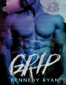 Grip (Grip #1) - Kennedy Ryan