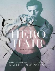 Hero Hair (The Real SEAL #2) - Rachel Robinson