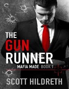 Hildreth Scott - The Gun Runner (Mafia Made #1) -