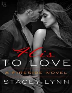 His to Love (Fireside #1) - Stacey Lynn