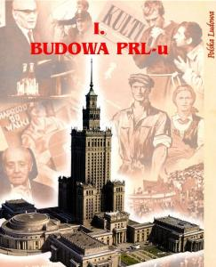 Historia Polski - Polska Ludowa - Budowa PRL- u