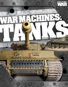 History of War. War Machines. Tanks
