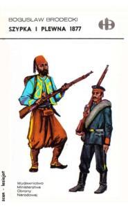 Historyczne Bitwy - 1877 Szypka i Plewna