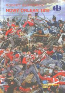 Historyczne Bitwy - Nowy Orlean 1815 (Quetzalcoatl