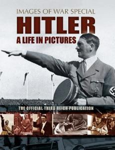 Hitler A Life in Pictures (Images of War Special)