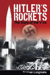 Hitlers Rockets The Story of the V-2s
