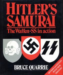 Hitlers Samurai, The Waffen-SS in Action - Bruce Quarrie