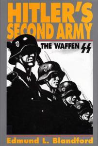 Hitlers Second Army, The Waffen-SS - Edmund L Blandford