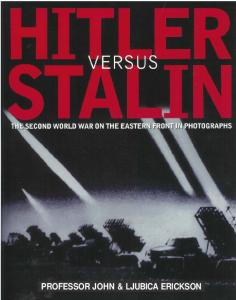 Hitlers Versus Stalin - The Eastern Front in Photographs
