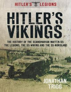 Hitlers Vikings The History of the Scandinavian Waffen-SS