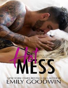 Hot Mess (Love is Messy Duet #1) - Emily Goodwin