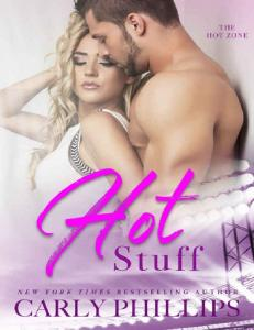Hot Stuff (Hot Zone #1) - Carly Phillips