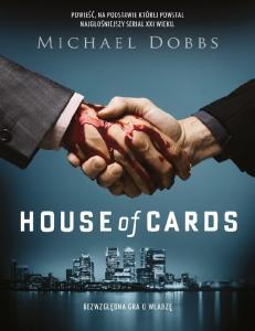 House of Cards Bezwzgledna gra Michael Dobbs