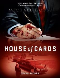 House of Cards Ostatnie rozdan Michael Dobbs