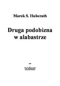 Huberath Marek S - Druga podobizna w alabastrze