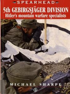 Ian Allan Publishing - Spearhead 17 - 5th Gebirgsjager Division. Hitlers Mountain Warfare