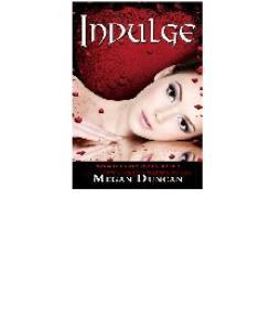 Indulge - Warm Delicacy_Book 2 - Megan Duncan