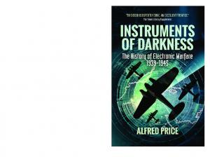 Instruments of Darkness The History of Electronic Warfare, 1939-1945