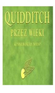 J. K. Rowling (Kennilworthy Whisp) - Quidditch przez wieki