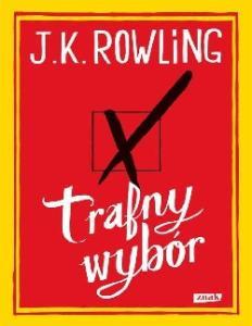 J. K. Rowling - Trafny wybor