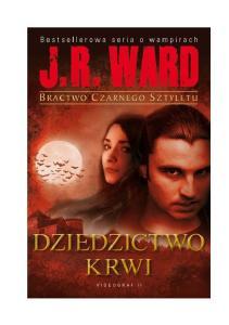 J R Ward 06 Bractwo Czarnego Sztyletu Dziedzictwo Krwi