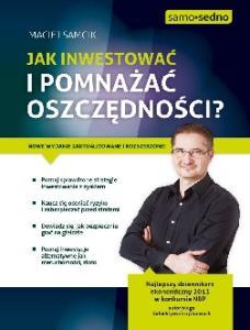 Jak inwestowac i pomnazac oszcz - Maciej Samcik