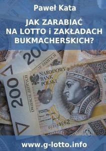 Jak zarabiac na lotto i zakladach bukmacherskich