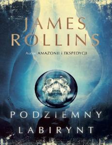 James Rollins Podziemny labirynt