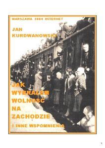 Jan Kurdwanowski - Jak Wybralem Wolnosc na Zachodzie