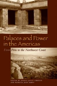 Joyce Christie, Jessica - Palaces and power in the Americas_from Peru to the NW coast