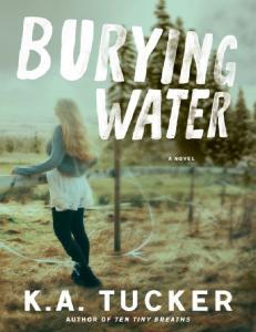 K.A. Tucker - (Burying Water, #1) Burying Water ENG