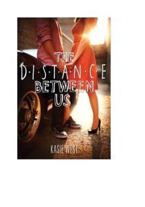 Kasie West The Distance Between Us