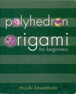 Kawamura M.-Polyhedron origami for beginners