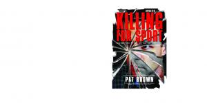 Killing for Sport - Inside the Minds of Serial Killers (Pat Brown) (Malestrom)
