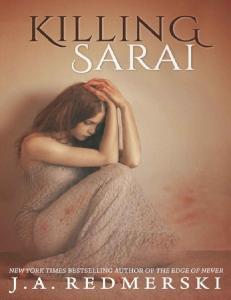 Killing Sarai - J. A. Redmerski