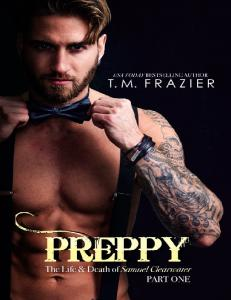 (King #5) Preppy- The Life & Death of Samuel Clearwater Part One - T.M. Frazier