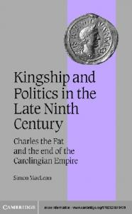 Kingship and Politics in the Late Ninth Century